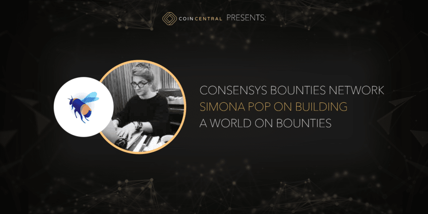 ConsenSys Bounties Network Simona Pop on Building a World on Bounties
